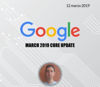 March 2019 Core Update, l'aggiornamento di Google di Marzo 2019: in che cosa consiste?